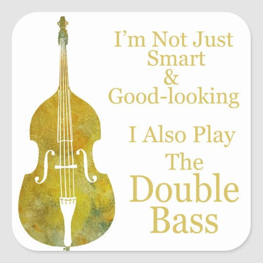 I'm Not Only Smart and Good Looking Bass