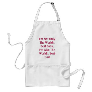 I'm Not Only The World's Best Cook, I'm Also Th... Standard Apron