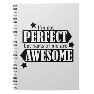 I'm Not Perfect but Awesome - Statement, Quotes Notebook
