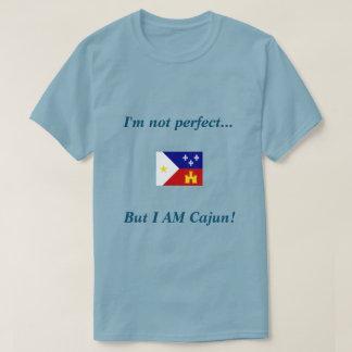I'm Not Perfect, But I AM Cajun Shirt