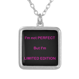 I'M NOT PERFECT BUT I'M LIMITED EDITION FUNNY QUOT PENDANT