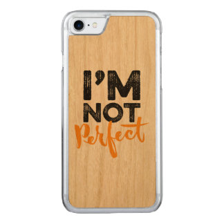 I'm Not Perfect - Hand Lettering Typography Design Carved iPhone 7 Case