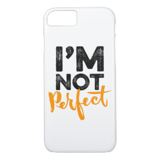 I'm Not Perfect - Hand Lettering Typography Design iPhone 7 Case