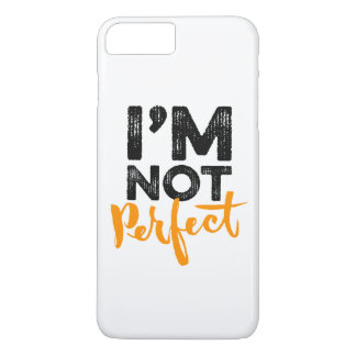 I'm Not Perfect - Hand Lettering Typography Design iPhone 7 Plus Case