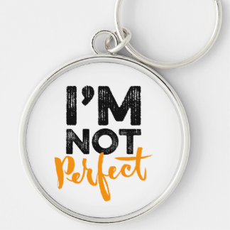 I'm Not Perfect - Hand Lettering Typography Design Silver-Colored Round Key Ring