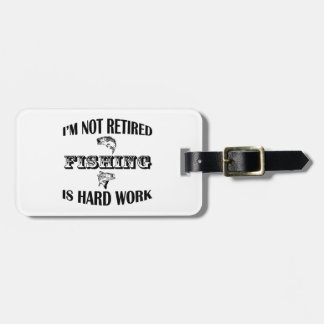 I'm Not Retired Luggage Tag