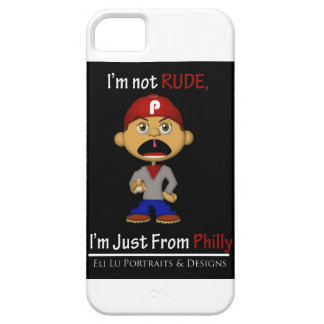 I'm Not Rude, I'm Just From Philly iPhone Case Barely There iPhone 5 Case