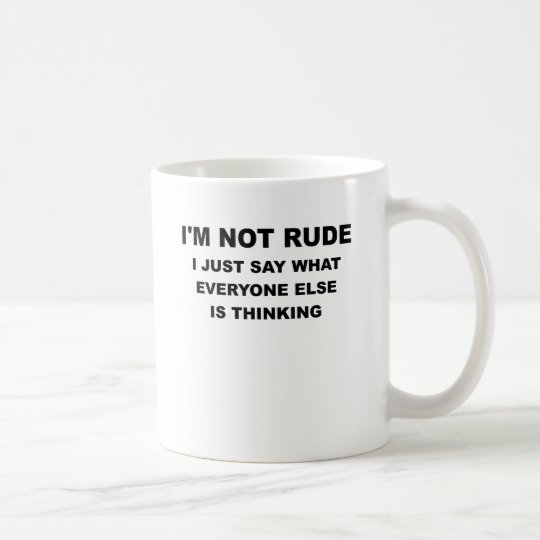 IM NOT RUDE.png Coffee Mug