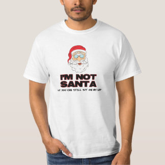 I'm Not Santa But You Can Still Sit On My Lap Tees