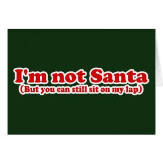 I'm Not Santa Funny Christmas Greeting Card
