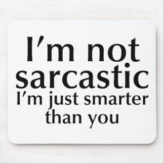 I'm not sarcastic mouse mat