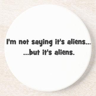 I'm not saying it's aliens... but it's aliens meme coaster