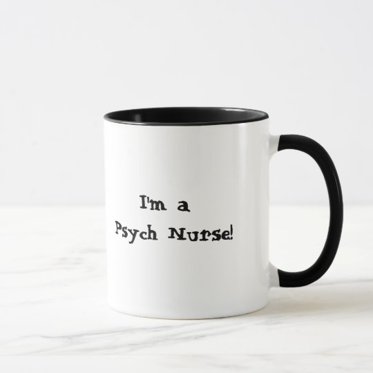 I'm not scared of youPsych. Nurse Humour Mug