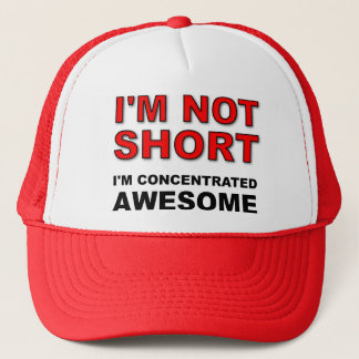 I'm Not Short I'm Concentrated Awesome Funny Cap