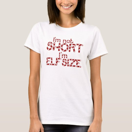 Im not Short Im Elf Size for Xmas