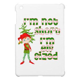 I'm not short I'm elf sized Case For The iPad Mini