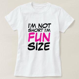 I'm Not Short I'm Fun Size Ladies T-Shirt