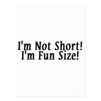 I'm Not Short! I'm Fun Size! Postcard