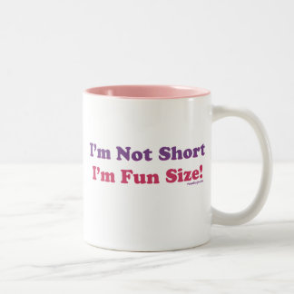 I'm Not Short, I'm Fun Size! Two-Tone Coffee Mug