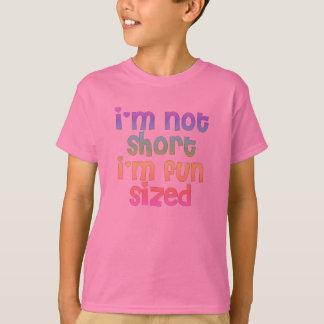 Im not short Im fun sized T Shirts