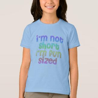 Im not short Im fun sized Tees