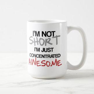 I'm not short, I'm just concentrated awesome! Basic White Mug
