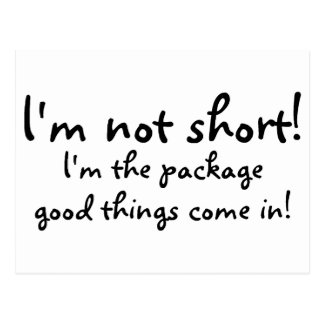 Im Not Short Im The Package Good Things Come In Postcard