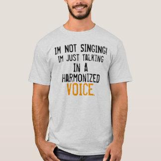 Im Not sing.... T-Shirt