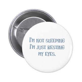 I'm not Sleeping! 6 Cm Round Badge