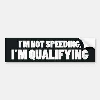 I'm not speeding bumper sticker car bumper sticker