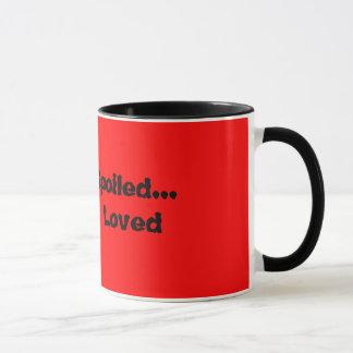 I'm Not Spoiled I'm Just Loved Mug