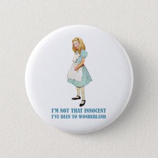 I'm Not That Innocent. I've Been To Wonderland. 6 Cm Round Badge