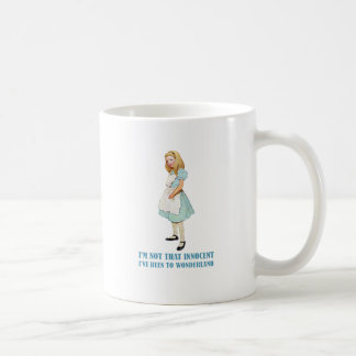 I'm Not That Innocent. I've Been To Wonderland. Coffee Mug
