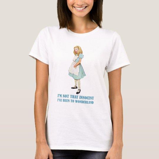 I'm Not That Innocent. I've Been To Wonderland.