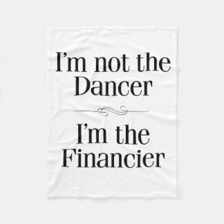I'm Not the Dancer Fleece Blanket