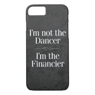 I'm Not the Dancer iPhone 8/7 Case