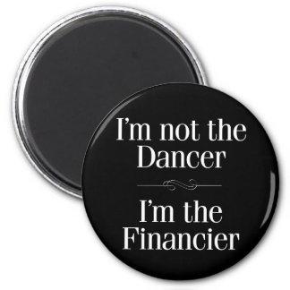 I'm Not the Dancer Magnet
