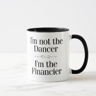 I'm Not the Dancer Mug