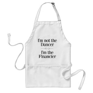 I'm Not the Dancer Standard Apron
