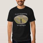 I'm Not Trespassing, I'm A Geologist Tee Shirts