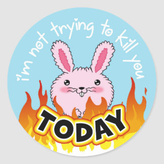 """""""I'm not trying to kill you TODAY"""" sticker"""