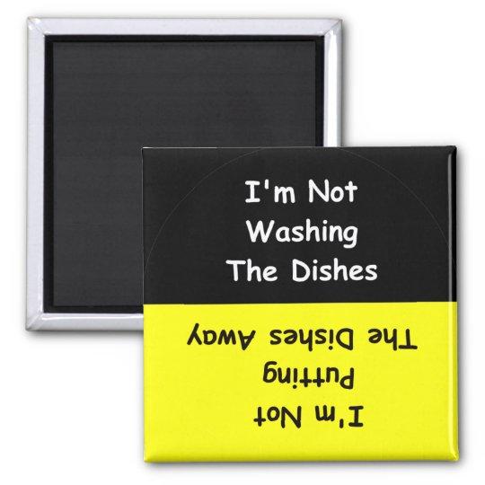 """""""I'm Not Washing The Dishes"""" Dishwasher Magnet"""