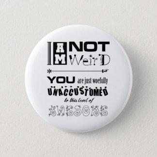 I'm Not Weird Button