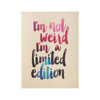 im not weird I'm a limited edition quote wall art