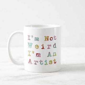 I'm Not Weird, I'm An Artist Mug
