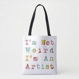 I'm Not Weird, I'm An Artist Tote Bag