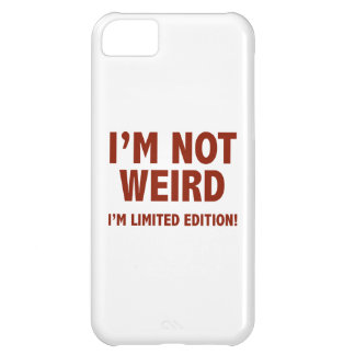I'm not weird. I'm limited edition. iPhone 5C Cover