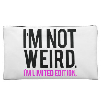 I'm not weird i'm limited edition cosmetic bag