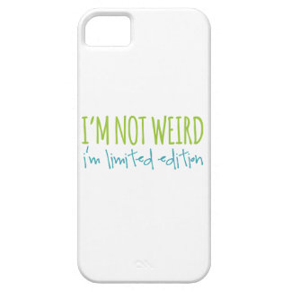 I'm Not Weird I'm Limited Edition iPhone 5 Cases