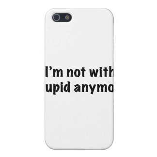 I'm Not With Stupid Anymore iPhone 5 Cover